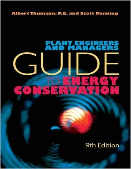 Plant Engineers and Managers Guide to Energy Conservation, 9th edition