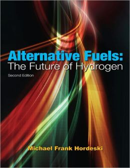 Alternative Fuels: The Future of Hydrogen, 2nd edition