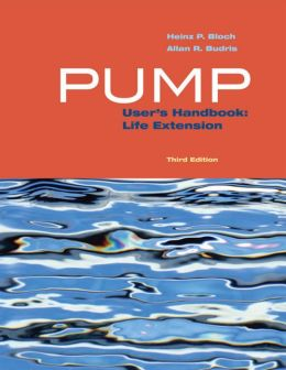 Pump User's Handbook: Life Extension, 3rd Edition