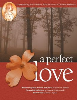Perfect Love: Understanding John Wesley's