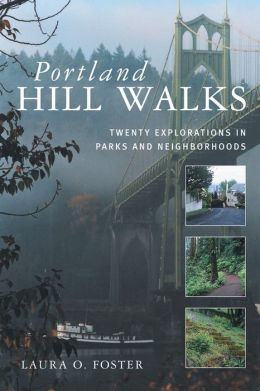 Portland Hill Walks: Twenty Explorations in Parks and Neighborhoods