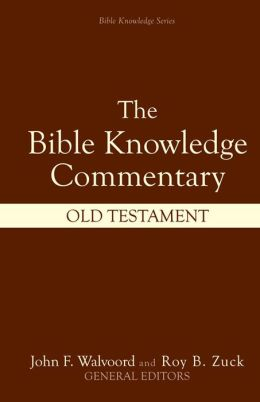 The Bible Knowledge Commentary: Old Testament