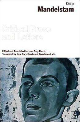 Osip Mandelstam: Critical Prose and Letters