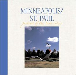 Minneapolis/St. Paul: Portrait of the Twin Cities
