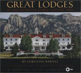 Great Lodges of the National Parks, Volume 2