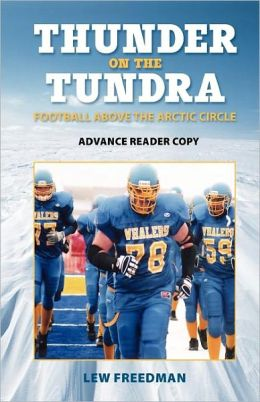 Thunder on the Tundra: Football at the Top of the World