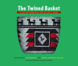 The Twined Basket: A Story and Activity Book for Ages 10 - 12