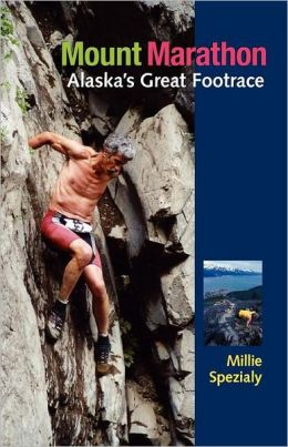 Mountain Marathon: Stories from Alaskas Greatest Foot Race