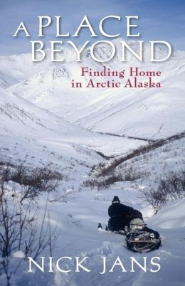 A Place Beyond: Finding Home in Arctic Alaska