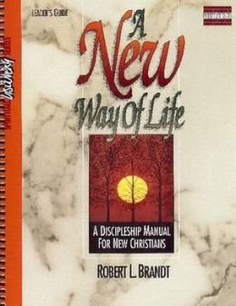 A New Way of Life: A Discipleship Manual for New Christians