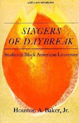 Singers of Daybreak: Studies in Black American Literature