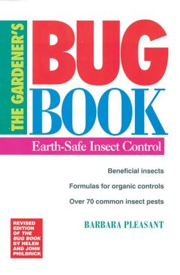 The Gardener's Bug Book; Earth-Safe Insect Control