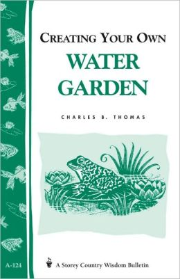 Creating Your Own Water Garden/Bulletin A-124