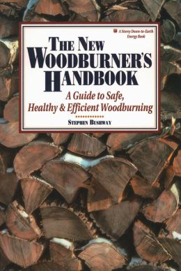 The New Woodburner's Handbook: A Guide to Safe, Healthy and Efficient Woodburning