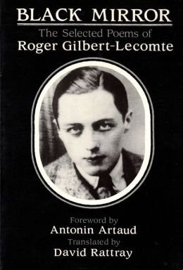 BLACK MIRROR: The Selected Poems of Roger Gilbert-Lecomte
