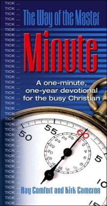 The Way of the Master Minute: A One-Minute, One Year Devotional for the Busy Christian