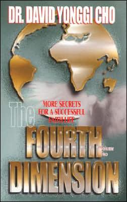 The Fourth Dimension: More Secrets for a Successful Faith Life