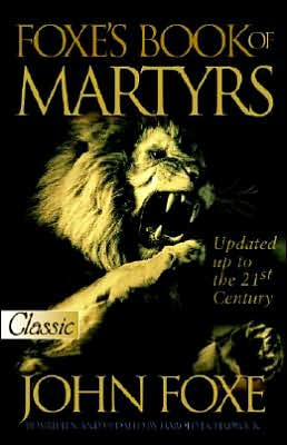 Foxe's Book of Martyrs 2001: Updated To 2001