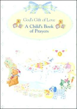 God's Gift of Love: A Child's Book of Prayers