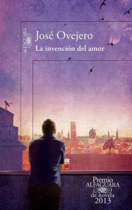La invención del amor (Premio Alfaguara 2013)