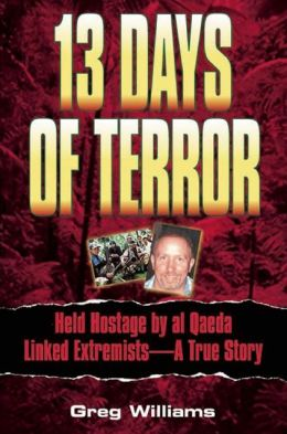 13 Days of Terror: My 13 Days of Terror with the Abu Sayyaf Guerrillas: A True Story