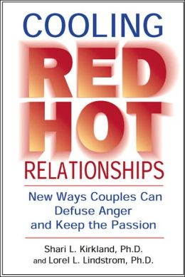 Cooling Red Hot Relationships