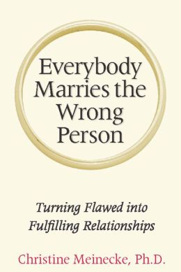 Everybody Marries the Wrong Person: From Infatuation and Disenchantment to Mature Love