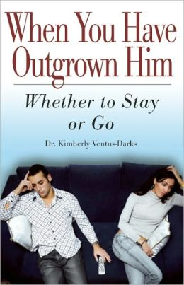 When You Have Outgrown Him: Whether to Stay or Go