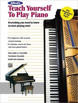 Alfred's Teach Yourself to Play Piano: Everything You Need to Know to Start Playing Now!, Book & Enhanced CD