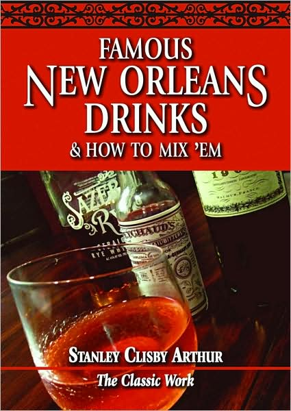 Famous New Orleans Drinks and How to Mix 'Em