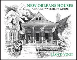 New Orleans Houses: A House-Watcher's Guide