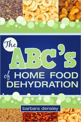 ABC's of Home Food Dehydration (New Cover)