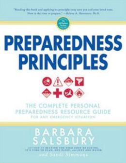 Preparedness Principles: The Complete Personal Prepardness Resource Guide