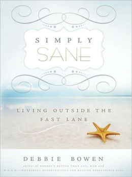 Simply Sane: Living Outside the Fast Lane