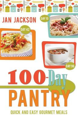 100-Day Pantry: 100 Quick and Easy Gourmet Meals