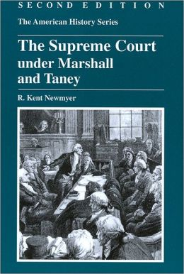 The Supreme Court under Marshall and Taney, 2nd Edition