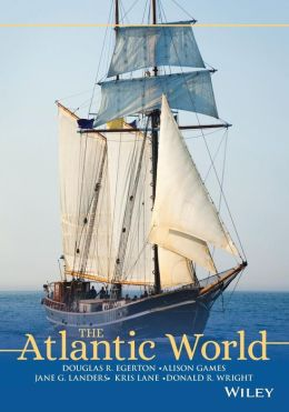 The Atlantic World: A History, 1400 - 1888