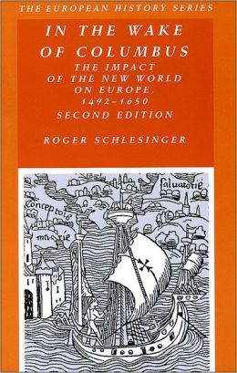 In the Wake of Columbus: The Impact of The New World on Europe, 1492 - 1650, 2nd Edition