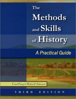 The Methods and Skills of History: A Practical Guide, 3rd Edition