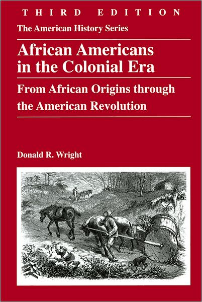 African Americans in the Colonial Era: From African Origins through the American Revolution, 3rd Edition
