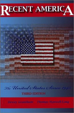 Recent America: The United States Since 1945, 3rd Edition