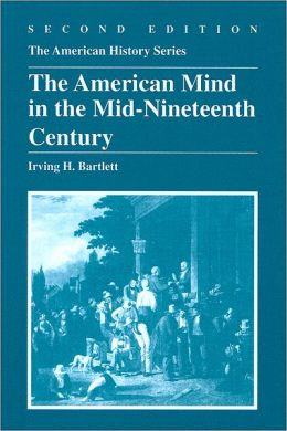 The American Mind in the Mid-Nineteenth Century, 2nd Edition