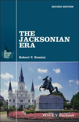 The Jacksonian Era, 2nd Edition