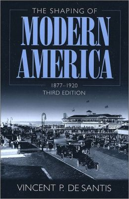 The Shaping of Modern America: 1877 - 1920, 3rd Edition