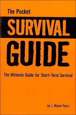 The Poket Survival Guide: The Ultimate Guide for Short-Term Survival