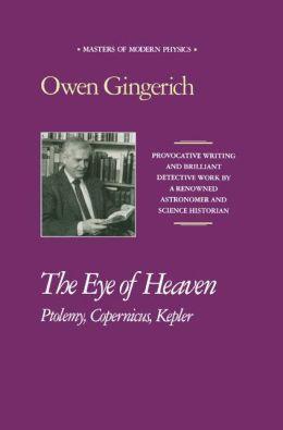 The Eye of Heaven: Ptolemy, Copernicus, Kepler