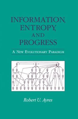 Information, Entropy, and Progress: A New Evolutionary Paradigm
