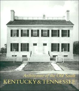 Kentucky and Tennessee (Architecture of the Old South Series)