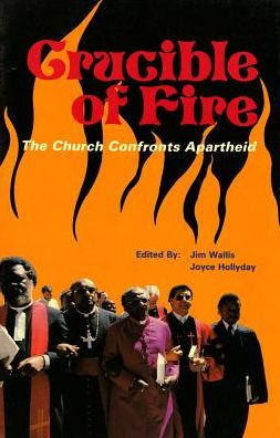 Crucible of Fire: The Church Confronts Apartheid