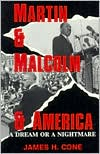 Martin and Malcolm and America: A Dream or a Nightmare